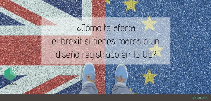 ¿Cómo te afecta el brexit si tienes marca o un diseño registrado en la UE?
