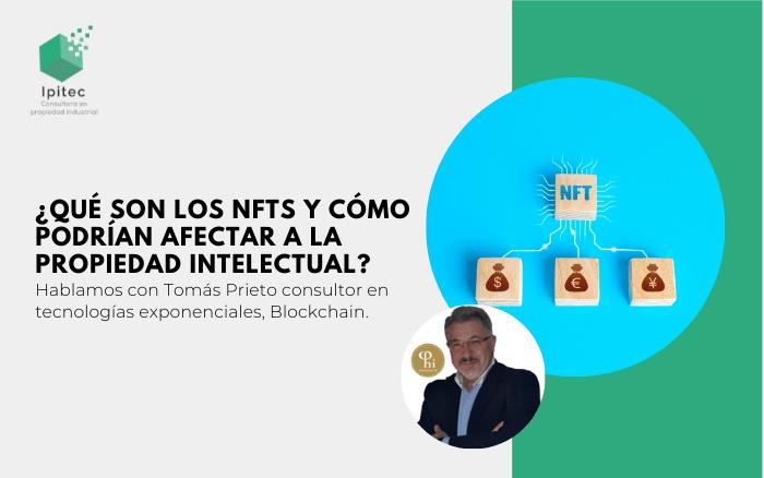 ¿Qué son los NFTs y cómo podrían afectar a la Propiedad Intelectual?